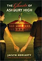 The Ghosts of Ashbury High (Ashbury/Brookfield, #4)