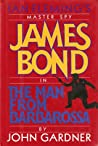 The Man from Barbarossa (John Gardner's Bond, #11)