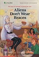 Aliens Don't Wear Braces (The Adventures of the Bailey School Kids, #7)