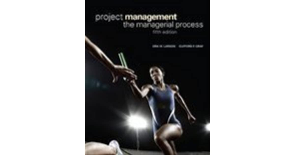 project management clifford f gray erik w larson Clifford f gray, erik w larson no preview available - 2005 project management: the managerial process clifford f gray no preview available - 2008 view all.