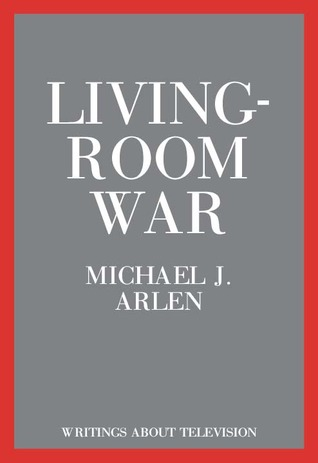 Living Room War By Michael J Arlen