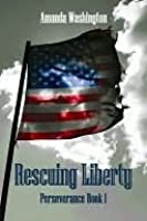 Rescuing Liberty (Perseverance, #1)