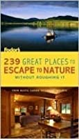 239 Great Places to Escape to Nature Without Roughing It