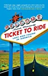 Ticket To Ride:  Lost And Found In America