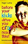 Before Your Kids Drive You Crazy