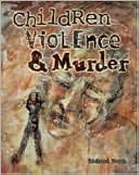 Children, Violence & Murder
