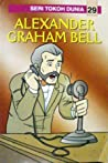 Alexander Graham Bell (Seri Tokoh Dunia, #29)