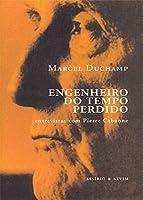 Marcel Duchamp: Engenheiro do Tempo Perdido (entrevistas com Pierre Cabanne)