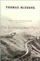 The Bushwhacked Piano