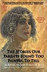 The Stories Our Parents Found Too Painful To Tell
