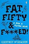 Fat, Fifty & F***Ed!