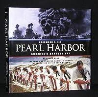 Pearl Harbor: December 7, 1941: America's Darkest Day