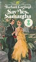 Say Yes, Samantha