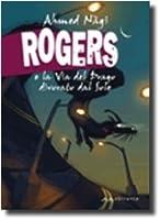 Rogers e la Via del Drago divorato dal Sole