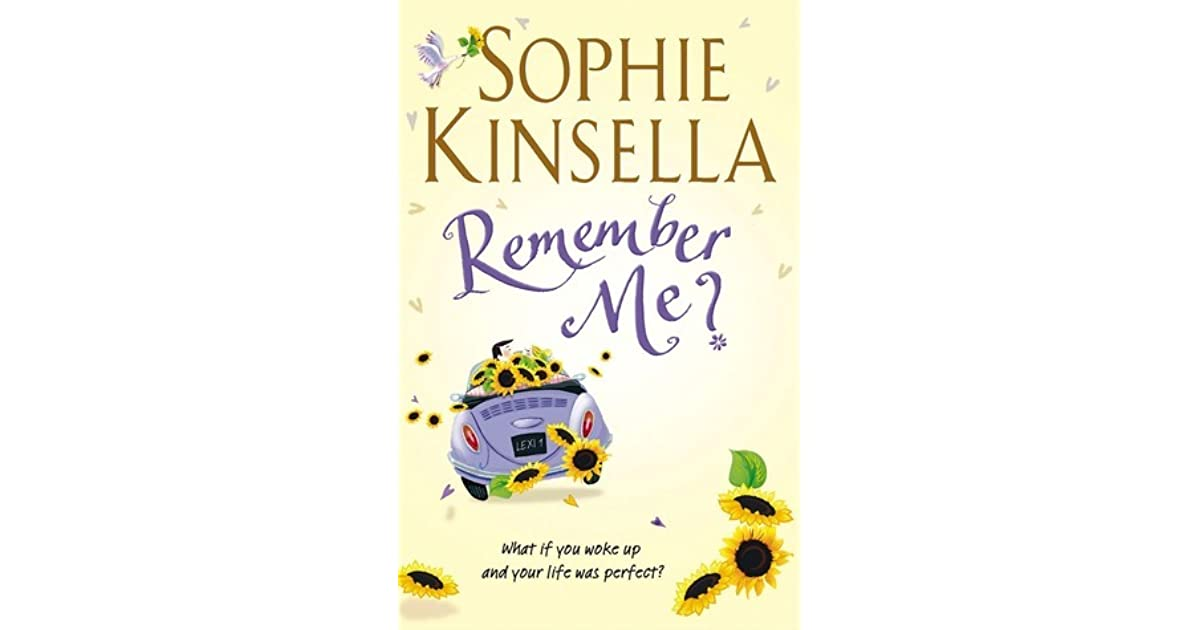 Sophie Kinsella Quote You Can Want And Want And Want But: Remember Me? By Sophie Kinsella
