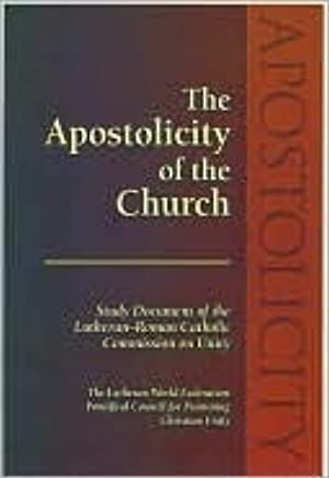 [Ebook] The Apostolicity of the Church  By Lutheran-Roman Catholic Commission on Unity – Submitalink.info