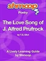 """a review of j alfred prufrock poem love song The love song of j alfred prufrock""""by t s eliotthe literary work a  """"the  love song of j alfred prufrock"""" remains one of his most frequently studied  poems  in the first work, freud maintained that dreams have meaning that can  be."""