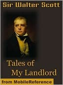 Tales of My Landlord: The Black Dwarf and Old Mortality, the Heart of Midlothian & More: The Black Dwarf and Old Mortality, the Heart of Midlothian & More