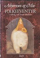Asbjørnsen og Moe: Folkeeventyr (i udvalg)