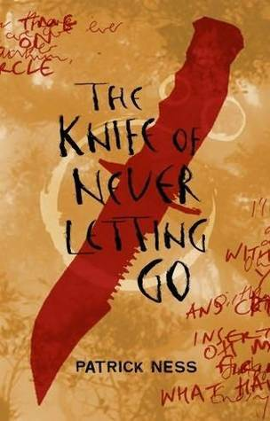 "Book cover of ""The Knife of Never Letting Go"" by Patrick Ness"