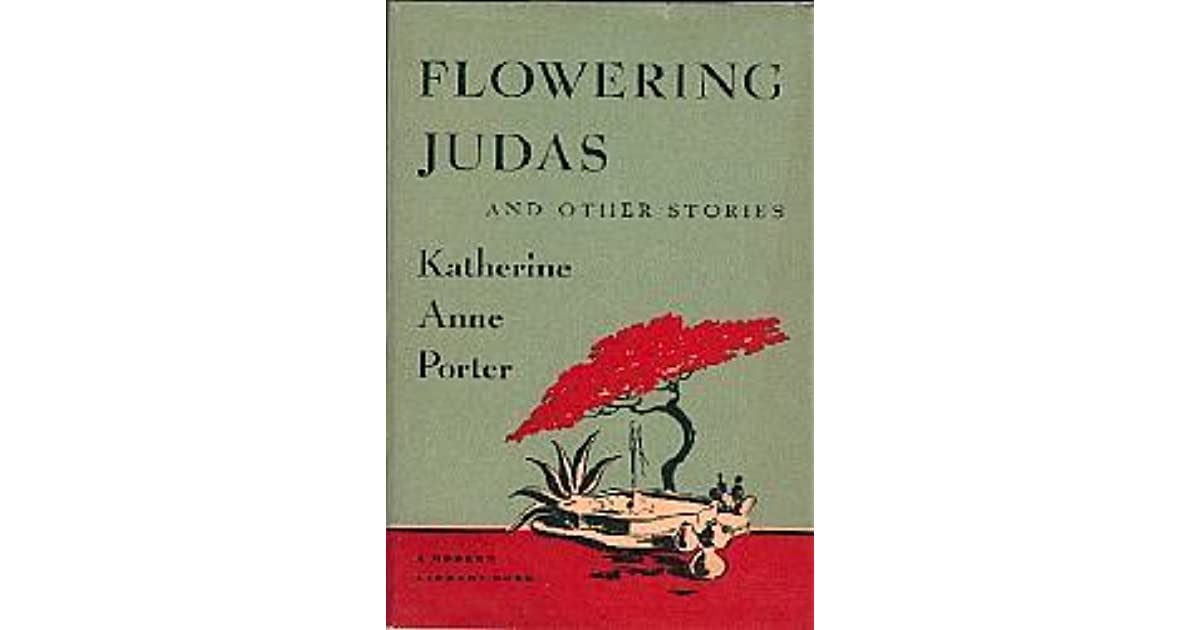 the significance of dreams as described in porters flowering judas Flowering judas by katherine anne porter braggioni sits heaped upon the edge of a straight-backed chair much too small for him, and sings to laura in a furry, mournful voice.