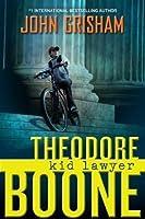 Theodore Boone, Kid Lawyer (Theodore Boone, #1)