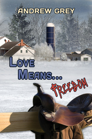 Love Means    Freedom (Farm, #3) by Andrew Grey