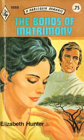 The Bonds Of Matrimony By Elizabeth Hunter