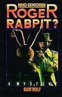Who Censored Roger Rabbit? (Roger Rabbit, #1)