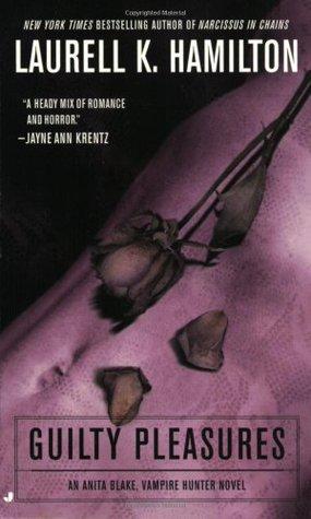 Guilty Pleasures (Anita Blake, Vampire Hunter, #1)