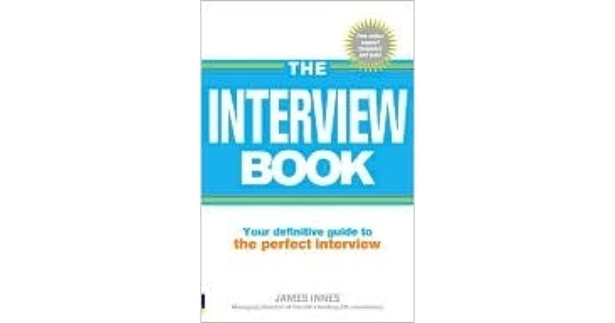 interview book your definitive guide to the perfect interview