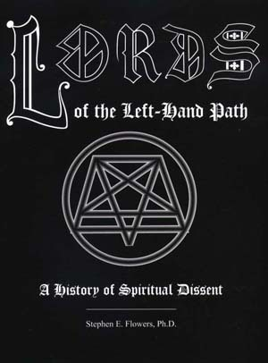 Lords Of The Left Hand Path: A History Of Spiritual Dissent