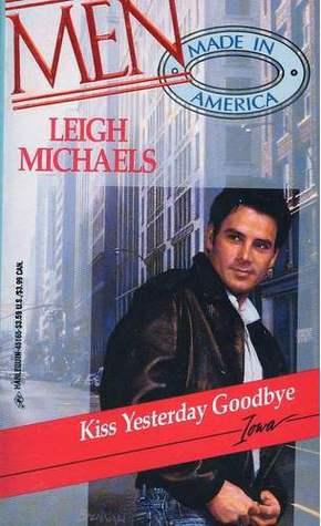 Kiss Yesterday Goodbye (Men Made In America 2 #15)