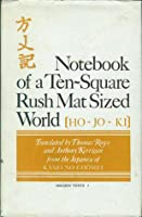 Notebook of a Ten-Square Rush Mat Sized World (HO - JO - KI)