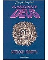 Mitologia Primitiva (As Máscaras de Deus, #1)