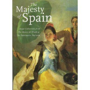 The Majesty of Spain: Royal Collections from The Museo del Prado & The Patrimonio Nacional