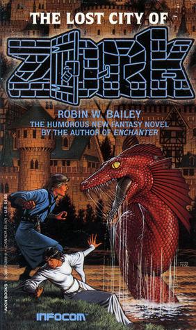 The Lost City of Zork (Infocom, #6) by Robin Wayne Bailey