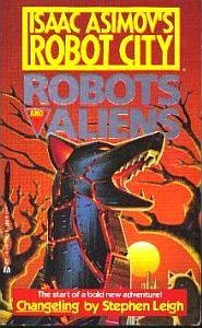 Changeling (Isaac Asimov's Robot City: Robots and Aliens, #1)