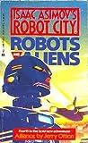 Alliance (Isaac Asimov's Robot City: Robots and Aliens, #4)