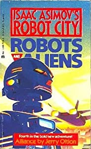 Alliance (Isaac Asimov's Robot City: Robots and Aliens, #4)