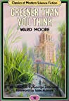 Greener Than You Think (Classics of Modern Science Fiction 10) ebook review
