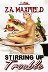Stirring Up Trouble (Stir, #1)
