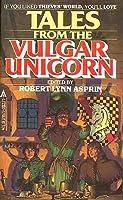 Tales From the Vulgar Unicorn (Thieves' World, #2)