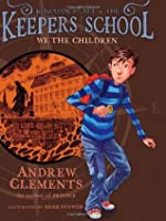 We the Children (Keepers of the School, #1) ARC