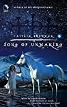 Song Of Unmaking by Caitlin Brennan