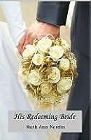 His Redeeming Bride (Nebraska Historicals)