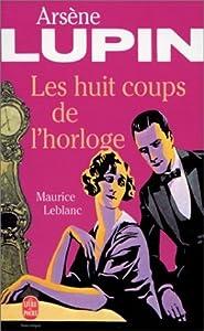 Les Huit Coups de l'horloge (Arsène Lupin, #12)