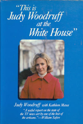 This Is Judy Woodruff at the White House