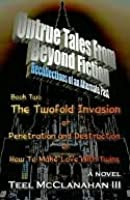 Untrue Tales From Beyond Fiction - Recollections of an Alternate Past, Book Two
