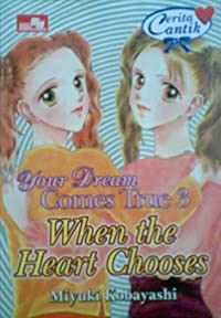Your Dream Comes True 3 : When the Heart Chooses